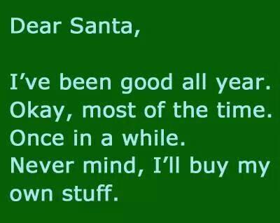 Dear Santa I'll buy my own stuff