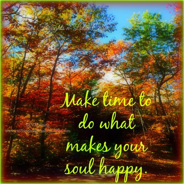 make-time-to-do-what-makes-your-soul-happy-with-autum-theme